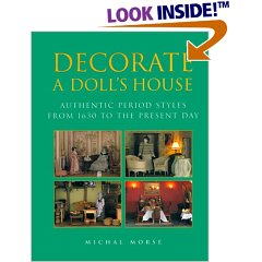 Decorate a Doll's House: Authentic Period Styles from 1630 to the Present Day (Hardcover)