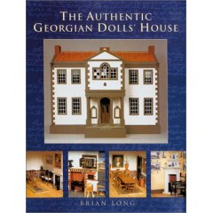 The Authentic Georgian Dolls' House (Paperback)