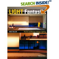 Light Fantastic: The Art And Design of Stage Lighting, with DVD