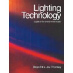 Lighting Technology: A Guide for the Entertainment Industry
