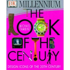 Look of the Century: Design Icons of the 20th Century