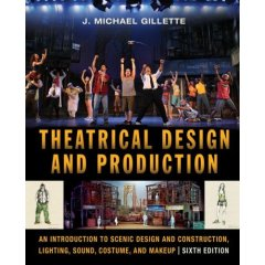 Theatrical Design and Production: An Introduction to Scene Design and Construction, Lighting, Sound, 6th Ed