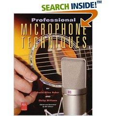 Professional Microphone Techniques (Mix Pro Audio Series)