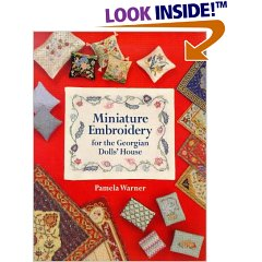 Miniature Embroidery For The Georgian Dolls' House (Paperback)