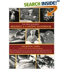 The Prop Builder's Molding & Casting Handbook (Paperback)