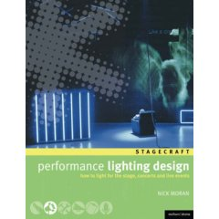 Performance Lighting Design: How to Light for the Stage, Concerts, Exhibitions, and Live Events