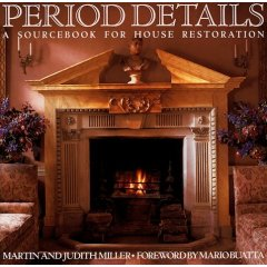 Period Details: A Sourcebook for House Restoration