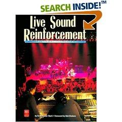 Live Sound Reinforcement (Mix Pro Audio Series)