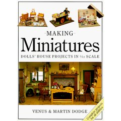 Making Miniatures: In 1/12 Scale (Paperback)