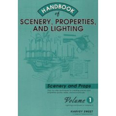 Handbook of Scenery, Properties, and Lighting: Volume I, Scenery and Properties [FACSIMILE]
