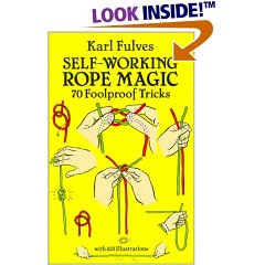 Self-Working Rope Magic: 70 Foolproof Tricks (Dover Books on Magic)