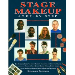 Stage Makeup Step-By-Step: The Complete Guide to Basic Makeup, Planning and Designing Makeup