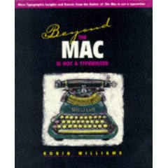 Beyond the Mac Is Not a Typewriter: More Typographic Insights and Secrets