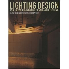 Lighting Design: For Urban Environments and Architecture