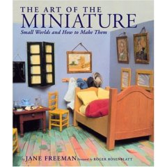 The Art of the Miniature: Small Worlds and How to Make Them (Paperback)